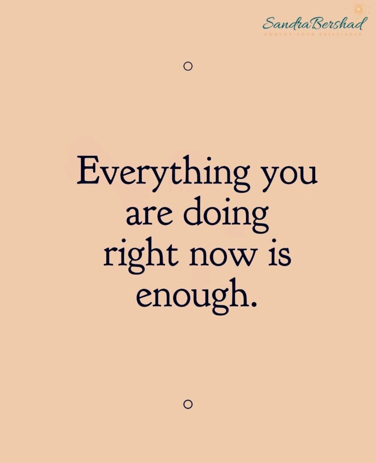 Everything You Are Doing Right Now is Enough 1